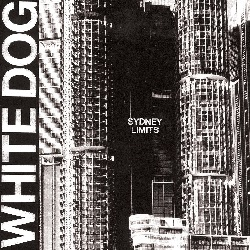 WHITE DOG - SYDNEY LIMITS