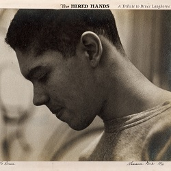 VARIOUS - THE HIRED HANDS: A TRIBUTE TO BRUCE LANGHORNE