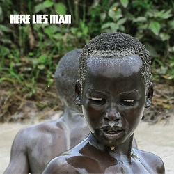 HERE LIES MAN - S/T