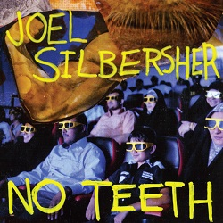 JOEL SILBERSHER - NO TEETH