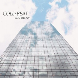 COLD BEAT - INTO THE AIR