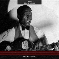 LEAD BELLY - AMERICAN EPIC: THE BEST OF LEAD BELLY