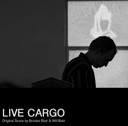 BROOKE BLAIR & WILL BLAIR - LIVE CARGO: ORIGINAL SCORE