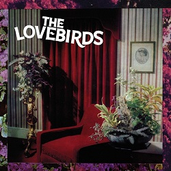 THE LOVEBIRDS - FILLED WITH HATE