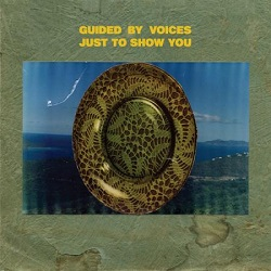 GUIDED BY VOICES - JUST TO SHOW YOU / KNIFE CITY