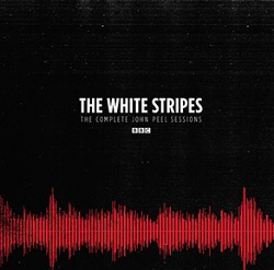 THE WHITE STRIPES - THE COMPLETE JOHN PEEL SESSIONS