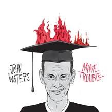 JOHN WATERS - MAKE TROUBLE
