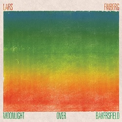 LARS FINBERG - MOONLIGHT OVER BAKERSFIELD