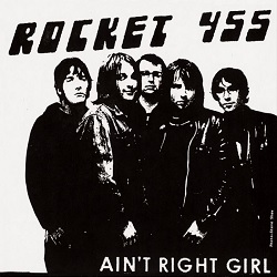 ROCKET 455 - AIN'T RIGHT GIRL B/W THAT'S ALL YOU GET
