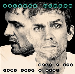 BRENDAN BENSON  - HALF A BOY (AND HALF A MAN)