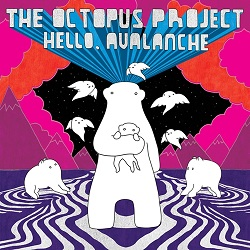 THE OCTOPUS PROJECT - HELLO AVALANCHE, 11TH ANNIVERSARY DELUXE EDITION