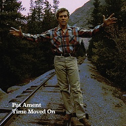 PAT AMENT - TIME MOVED ON
