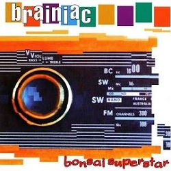BRAINIAC - BONSAI SUPERSTAR