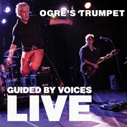GUIDED BY VOICES - OGRE'S TRUMPET