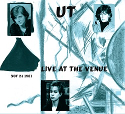UT - LIVE AT THE VENUE NOV 81