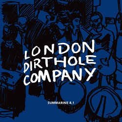 LONDON DIRTHOLE COMPANY - SUMMARINE 8.1