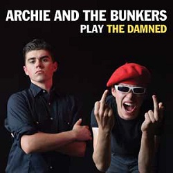 ARCHIE & THE BUNKERS - PLAY THE DAMNED