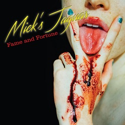 MICKS JAGUAR - FAME AND FORTUNE