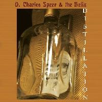 D. CHARLES SPEER & THE HELIX - DISTILLATION