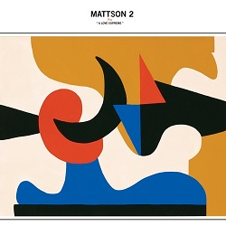 MATTSON 2 - PLAY 'A LOVE SUPREME'