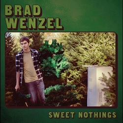 BRAD WENZEL - SWEET NOTHINGS
