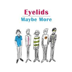 EYELIDS - MAYBE MORE