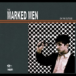 THE MARKED MEN - ON THE OUTSIDE
