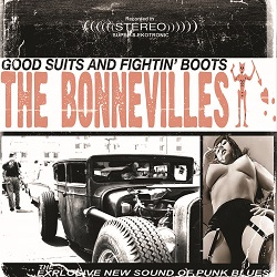 THE BONNEVILLES - GOOD SUITS AND FIGHTIN BOOTS