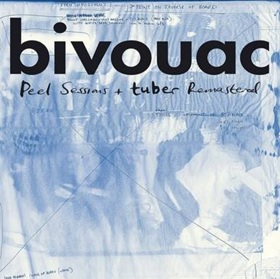 BIVOUAC - PEEL SESSIONS AND TUBER (REMASTERED)