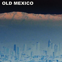 OLD MEXICO  - S/T