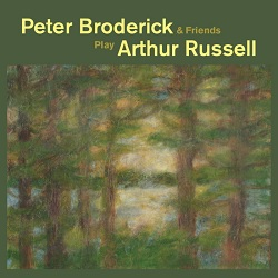 PETER BRODERICK & FRIENDS - PLAY ARTHUR RUSSELL