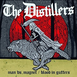 THE DISTILLERS - MAN VS MAGNET B/W BLOOD IN GUTTERS