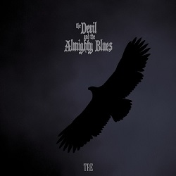 THE DEVIL & THE ALMIGHTY BLUES - TRE